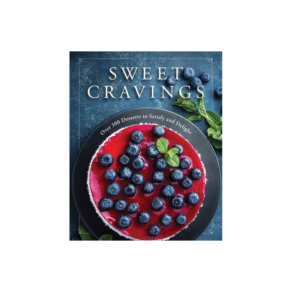 Sweet Cravings By Cider Mill Press Hardcover