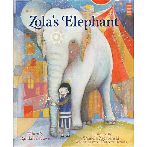 Zola's Elephant - by  Randall de Seve (Hardcover) - image 1 of 1