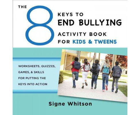 8 Keys to End Bullying Activity Book for Kids & Tweens : Worksheets, Quizzes, Games, & Skills for - image 1 of 1