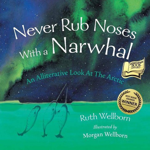 Never Rub Noses With a Narwhal - by  Ruth Wellborn (Paperback) - image 1 of 1