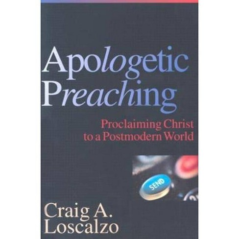 The Apologetic Preaching - by  Craig A Loscalzo (Paperback) - image 1 of 1