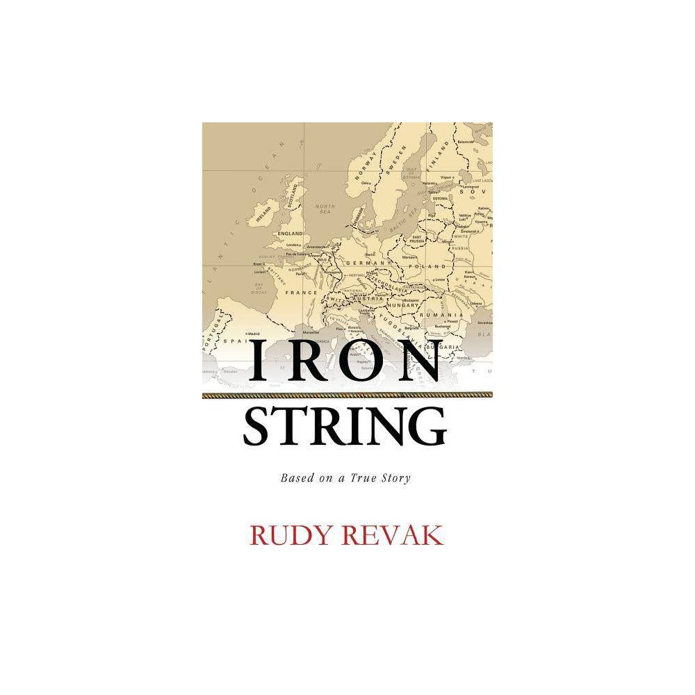 Iron String By Rudy Revak Paperback