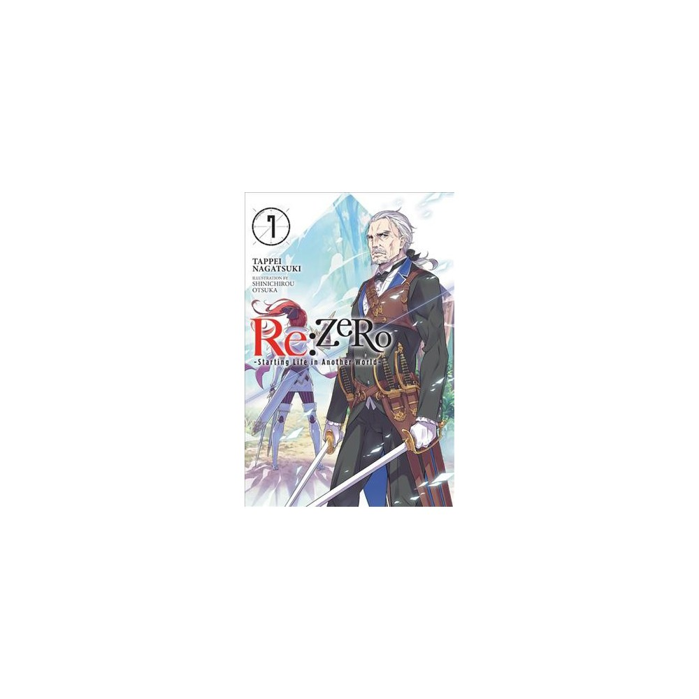 Re:Zero : Starting Life in Another World - by Tappei Nagatsuki (Paperback)