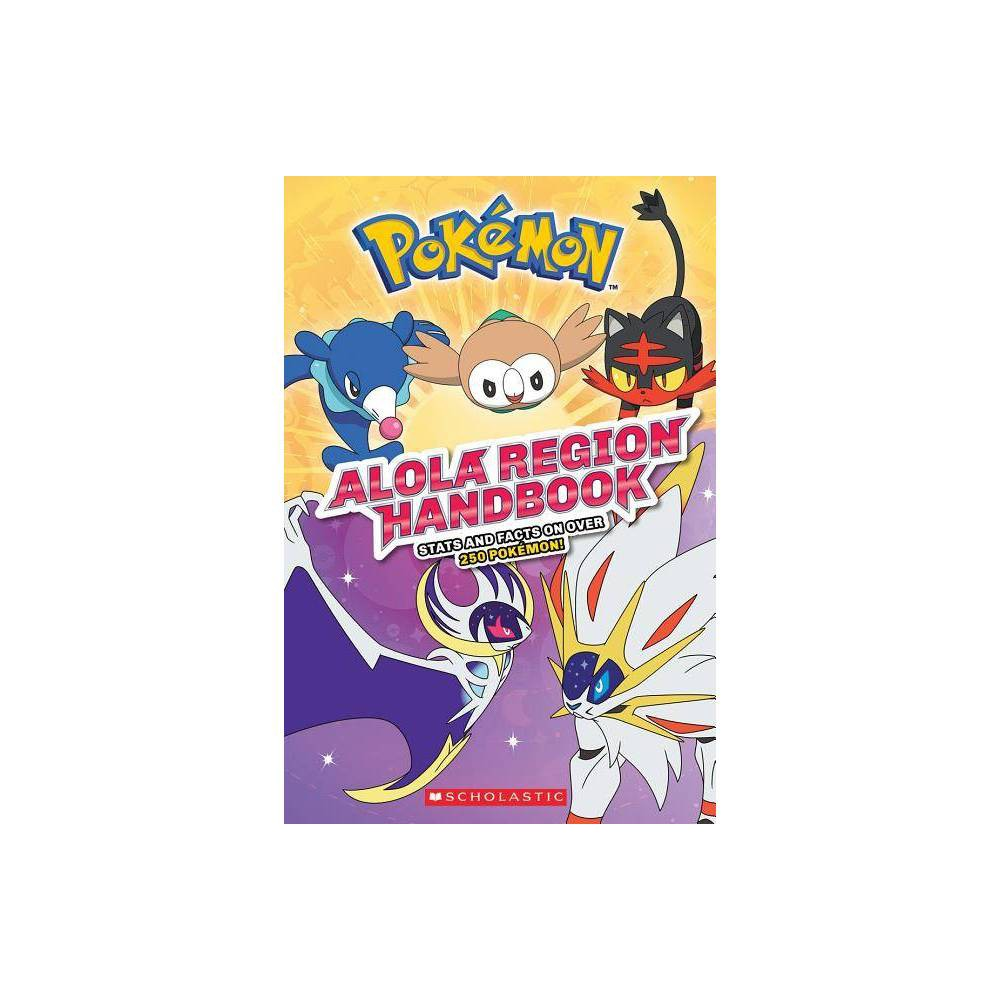 Alola Region Handbook Pok Mon By Scholastic Paperback