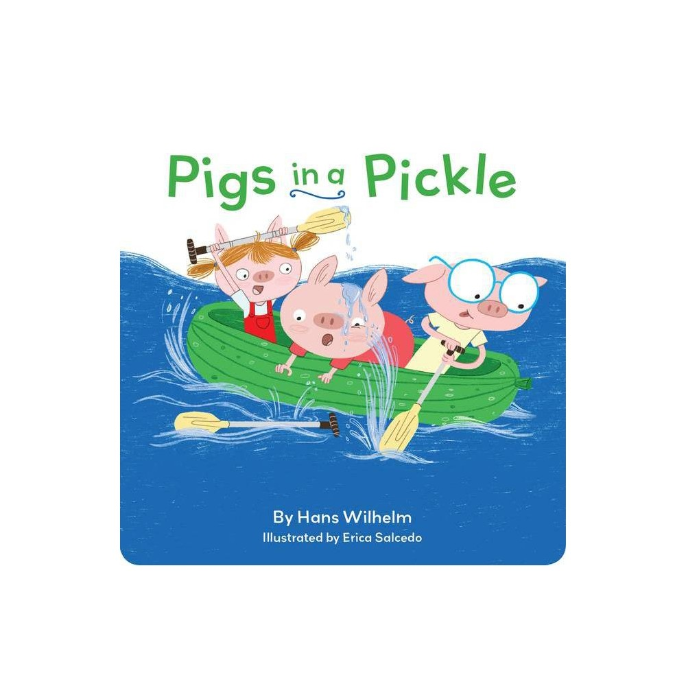Pigs In A Pickle By Hans Wilhelm Board Book