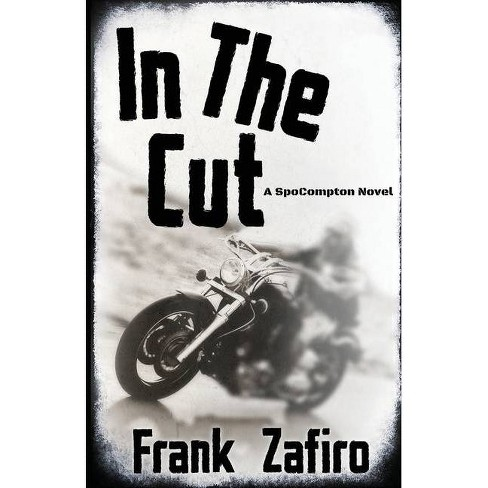 In the Cut - (Spocompton Crime Novel) by  Frank Zafiro (Paperback) - image 1 of 1