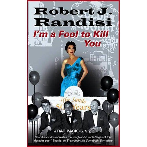 I'm a Fool to Kill You - (Rat Pack Mystery) by  Robert Randisi (Hardcover) - image 1 of 1