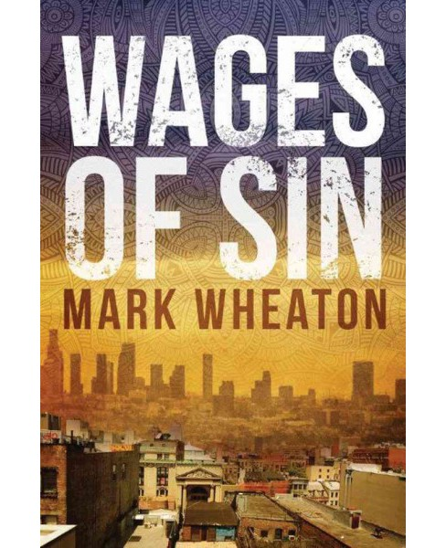 Wages of Sin (Paperback) (Mark Wheaton) - image 1 of 1