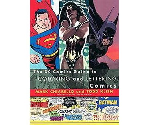 DC Comics Guide to Coloring and Lettering Comics (Paperback) (Mark Chiarello) - image 1 of 1