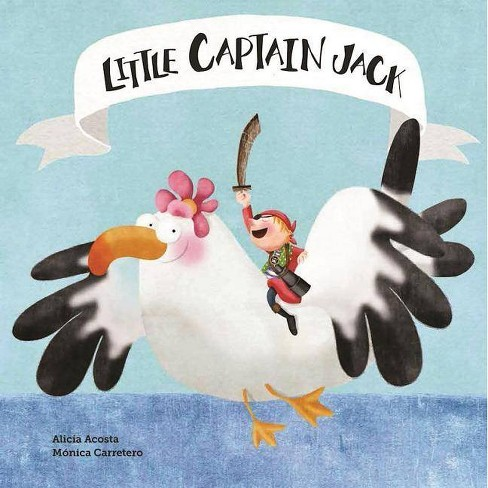 Little Captain Jack - (Somos8) by  Alicia Acosta (Hardcover) - image 1 of 1