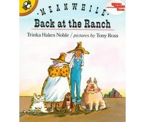 Meanwhile Back at the Ranch (Reissue) (Paperback) (Trinka Hakes Noble) - image 1 of 1