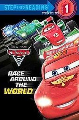 Race Around the World (Step Into Reading. Step 1: Cars 2) (Paperback) by Susan Amerikaner