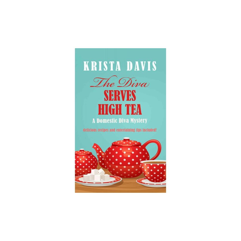 Diva Serves High Tea (Paperback) (Krista Davis)