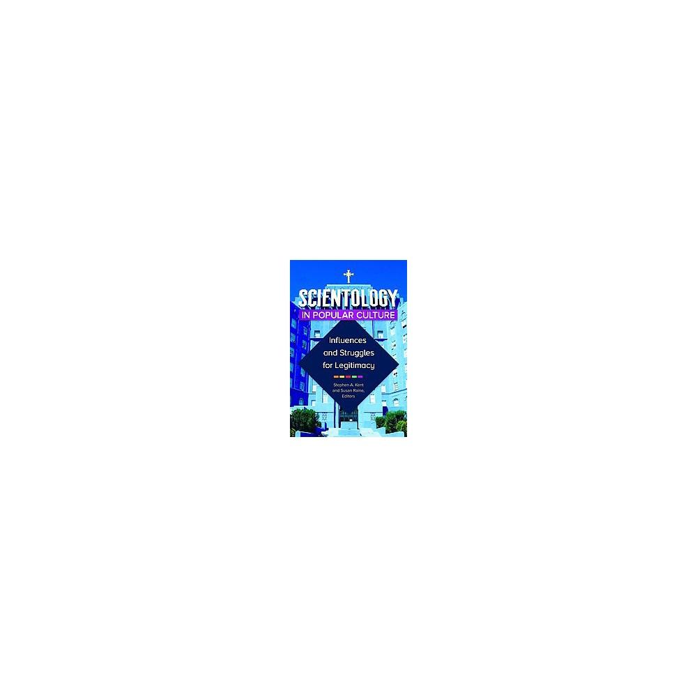 Scientology in Popular Culture : Influences and Struggles for Legitimacy (Hardcover) (Stephen Kent &
