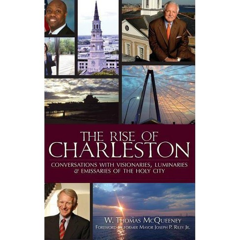 The Rise of Charleston - by  W Thomas McQueeney (Hardcover) - image 1 of 1