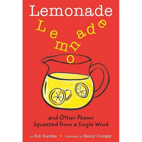 Lemonade, and Other Poems Squeezed from a Single Word - by  Bob Raczka (Paperback) - image 1 of 1