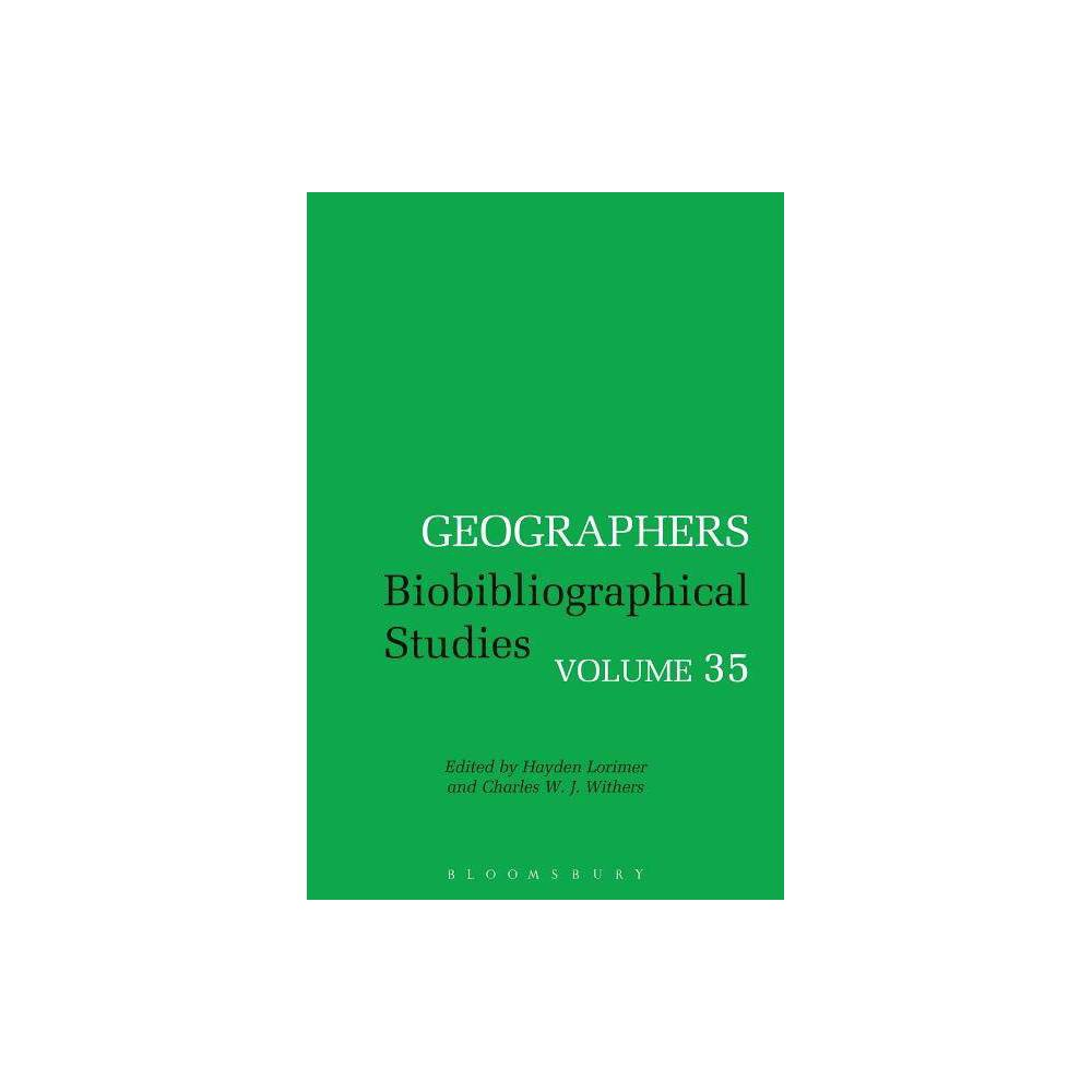 Geographers - (Geographers: Biobibliographical Studies) (Hardcover)