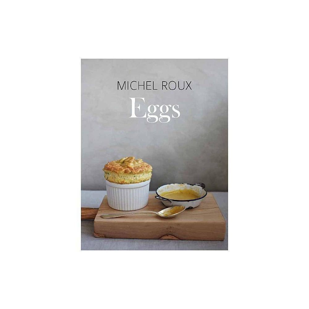 Eggs By Michel Roux Hardcover