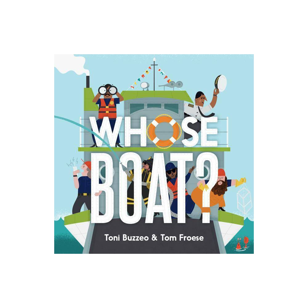 Whose Boat By Toni Buzzeo Hardcover