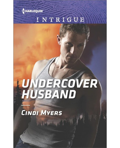 Undercover Husband -  (Harlequin Intrigue Series) by Cindi Myers (Paperback) - image 1 of 1