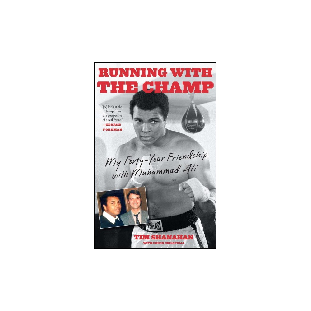 Running With the Champ : My Forty-year Friendship With Muhammad Ali (Paperback) (Tim Shanahan)