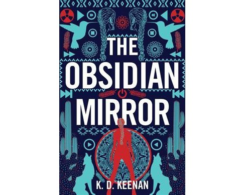 Obsidian Mirror -  (Gods of the New World) by K. D. Keenan (Paperback). - image 1 of 1