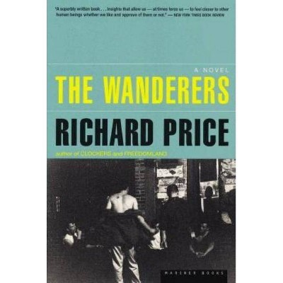 The Wanderers - by  Richard Price (Paperback)