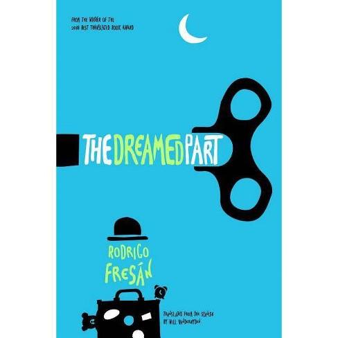 The Dreamed Part - by  Rodrigo Fresan (Paperback) - image 1 of 1