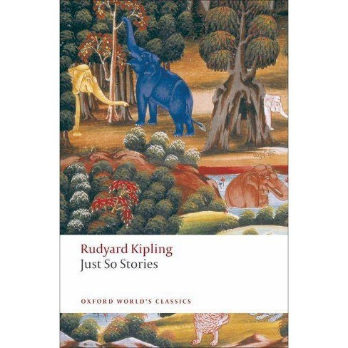 Just So Stories - (Oxford World's Classics (Paperback)) by  Rudyard Kipling (Paperback) - image 1 of 1