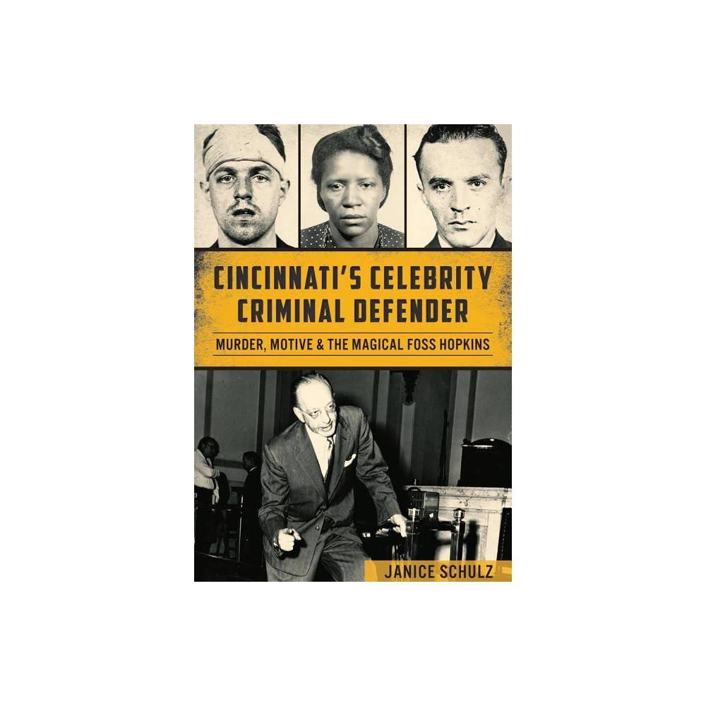 Cincinnati S Celebrity Criminal Defender By Janice Schulz Paperback