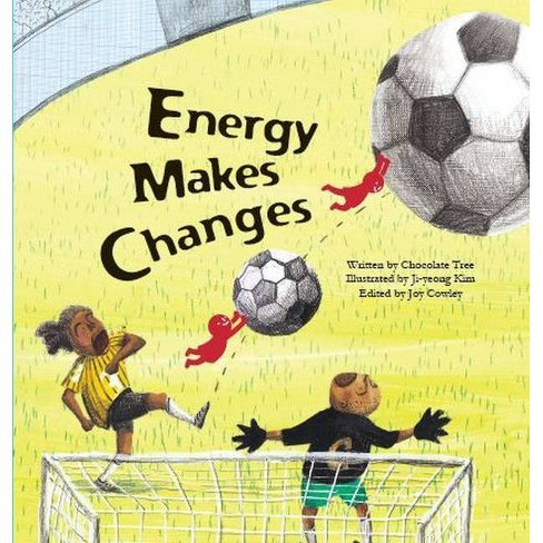 Energy Makes Changes - (Science Storybooks) by  Chocolate Tree (Paperback) - image 1 of 1