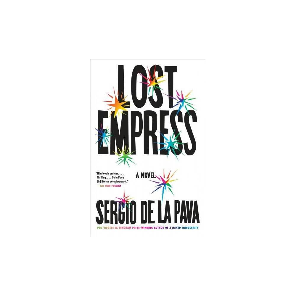 Lost Empress - Reprint by Sergio De La Pava (Paperback)
