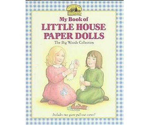 My Book of Little House Paper Dolls : The Big Woods Collection (Paperback) - image 1 of 1