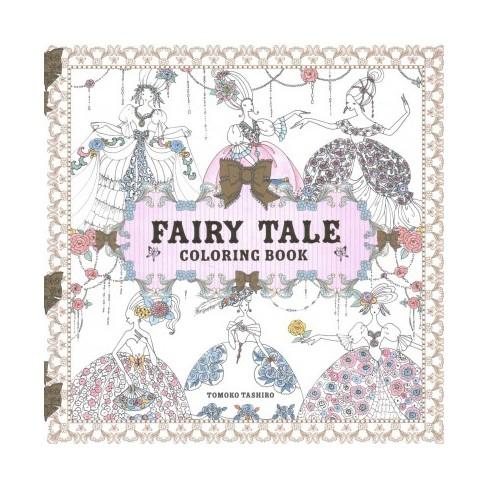 Fairy Tale Coloring Book (Paperback) (Tomoko Tashiro) : Target