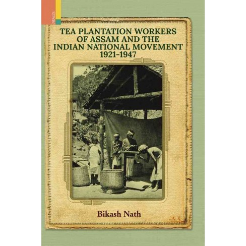Tea Plantation Workers Of Assam And The Indian Target