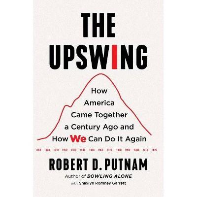 The Upswing - by  Robert D Putnam (Hardcover)