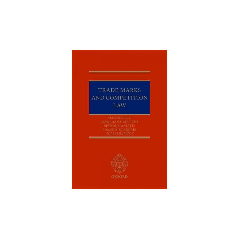 Trade Marks and Competition Law (Hardcover) (Alison Firth & Jonathan Griffiths & Spyros Maniatis & Noam