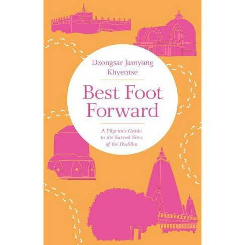 Best Foot Forward - by  Dzongsar Jamyang Khyentse (Paperback) - image 1 of 1