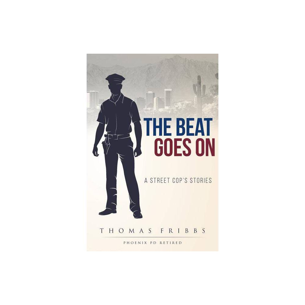 The Beat Goes On By Thomas Fribbs Paperback