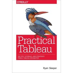Practical Tableau - by  Ryan Sleeper (Paperback)