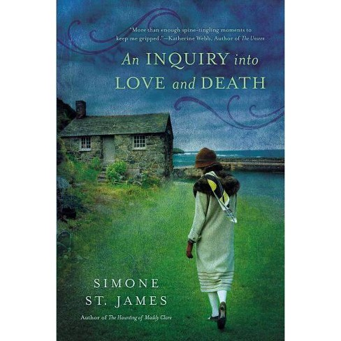An Inquiry Into Love and Death - by  Simone St James (Paperback) - image 1 of 1