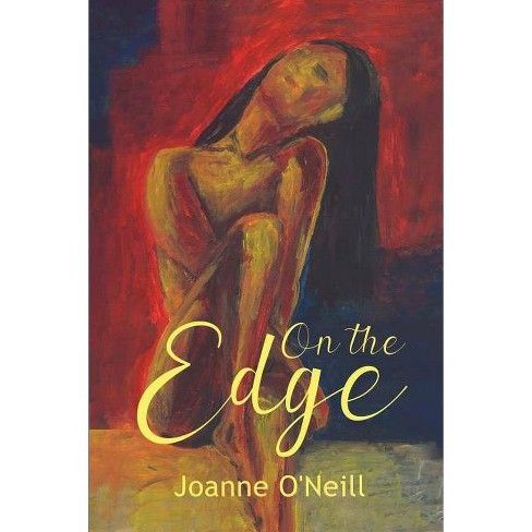 On the Edge - by  Joanne O'Neill (Paperback) - image 1 of 1