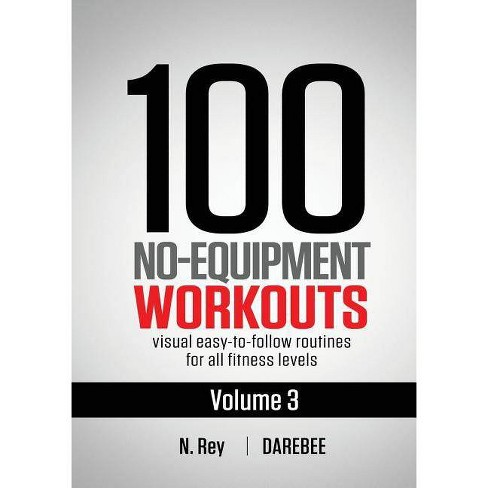 100 No-Equipment Workouts Vol. 3 - by  N Rey (Paperback) - image 1 of 1
