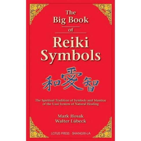 The Big Book of Reiki Symbols - by  Mark Hosak & Walter Luebeck (Paperback) - image 1 of 1