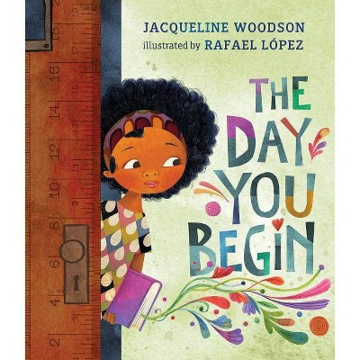 Day You Begin - by Jacqueline Woodson (School And Library) (Hardcover)