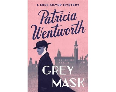 Grey Mask (Reprint) (Paperback) (Patricia Wentworth) - image 1 of 1