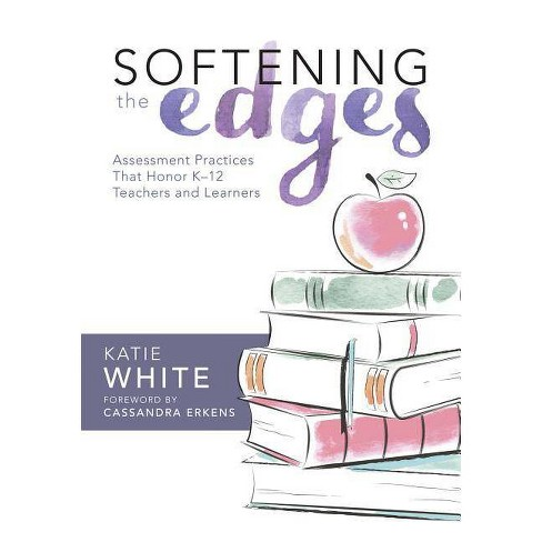 Softening the Edges - by  Katie White (Paperback) - image 1 of 1