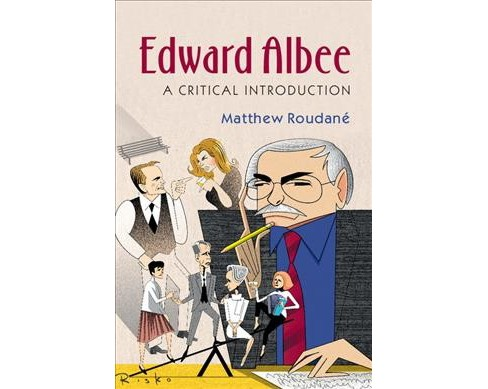 Edward Albee : A Critical Introduction (Hardcover) (Matthew Roudanu00e9) - image 1 of 1