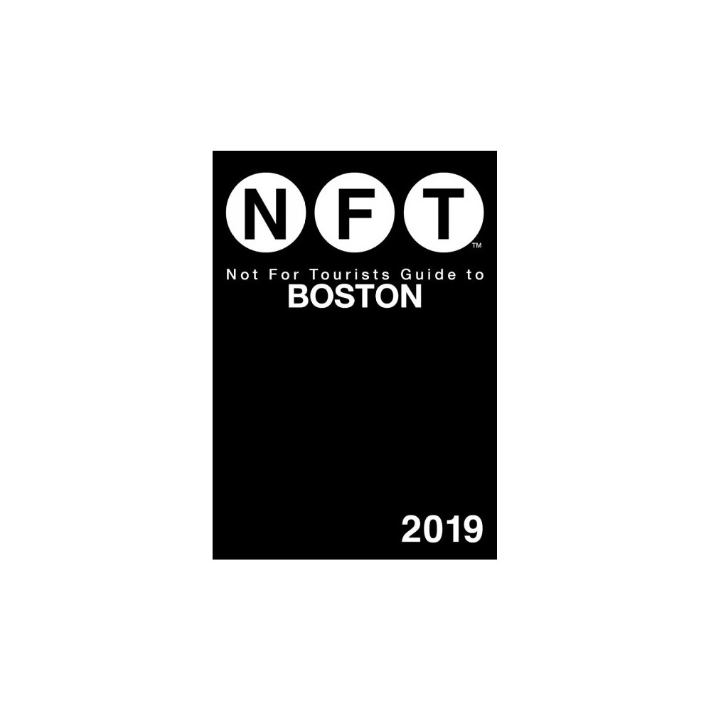 Not for Tourists Guide to Boston 2019 - 15 Pap/Map (Paperback)