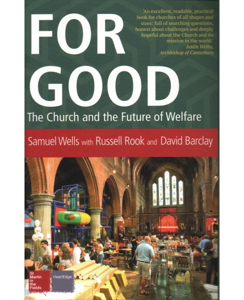 For Good : The Church and the Future of Welfare -  (Paperback) - image 1 of 1